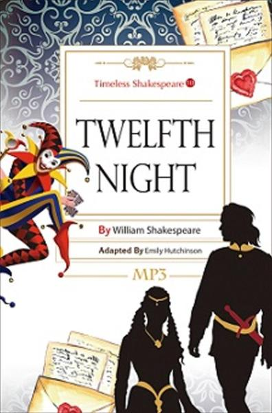 Twelfth Night: Timeless Shakespeare 10(25K彩色+1MP3)