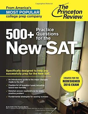 500+ Practice Questions for the New SAT: Created for the Redesigned 2016 Exam